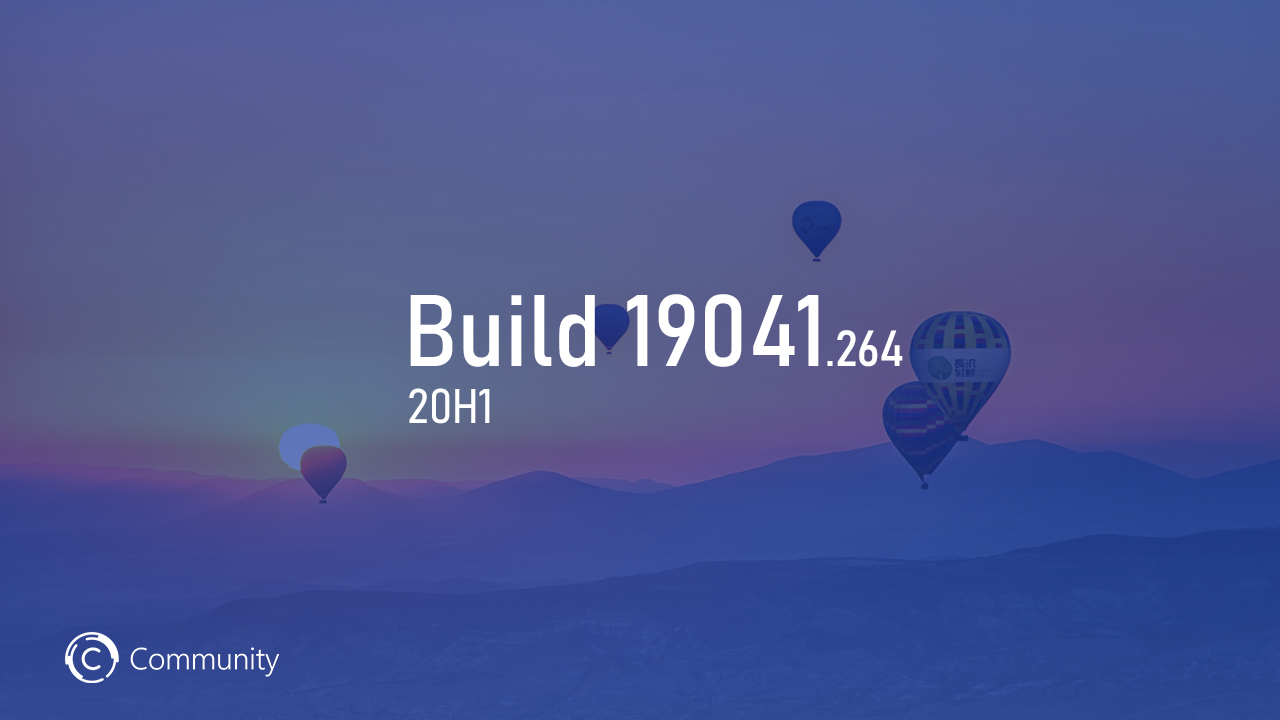 Анонс Windows 10 May 2020 Update Build 19041.264 (Поздний доступ и Release Preview)