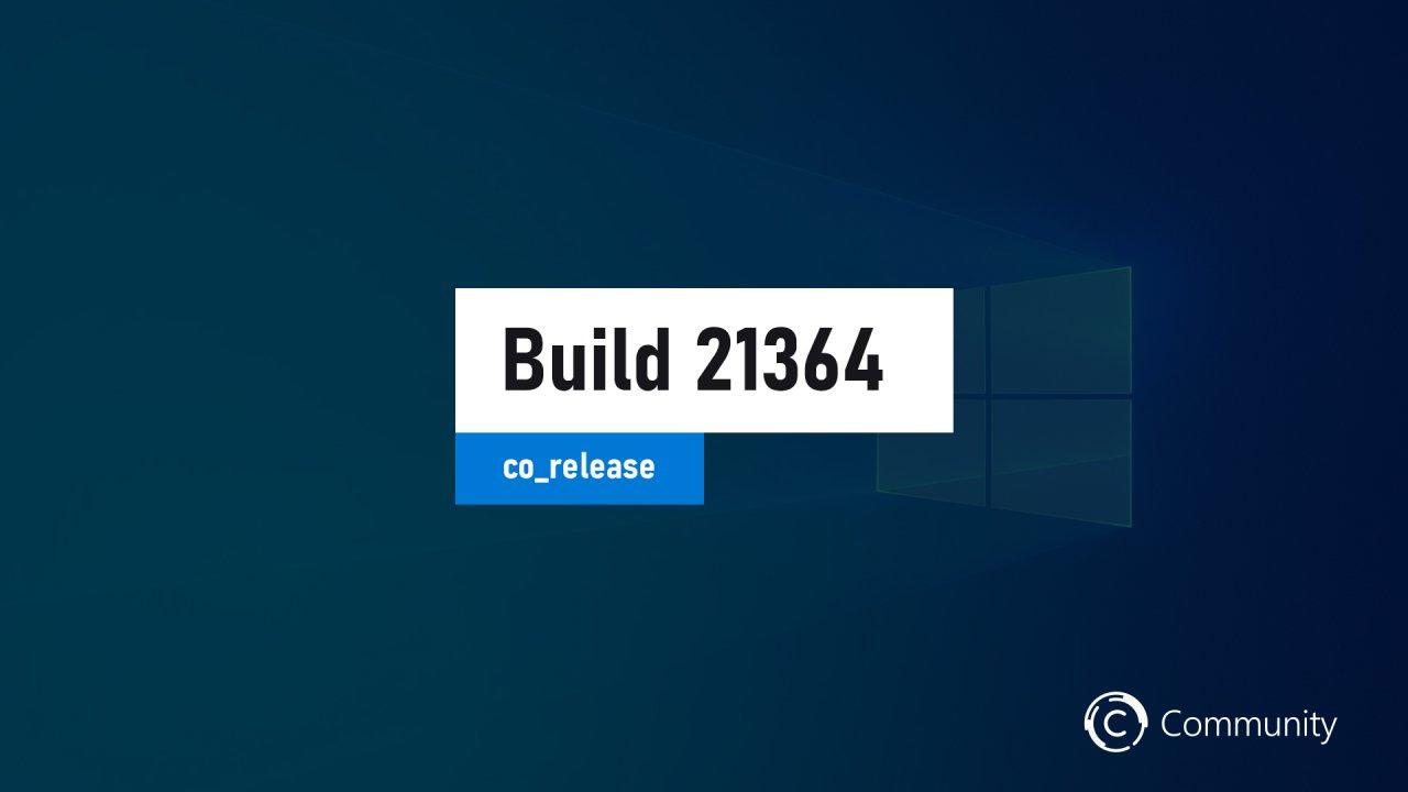 Microsoft выпустила сборку Windows 10 Build 21364.1000 на канале Dev
